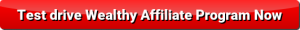 test drive the Wealthy Affiliate Program now