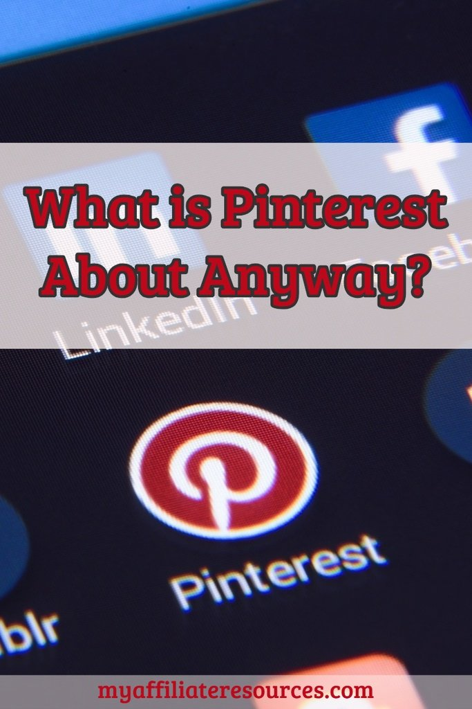 What is Pinterest About Anyway?